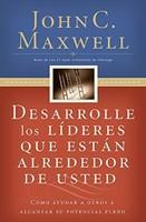 DESARROLLE LOS LIDERES ALREDEDOR DE USTED (Rústica) [Libro]