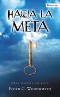 Hacia la Meta (rústica) [Libro]