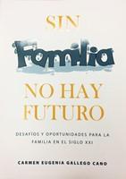 Sin Familia No Hay Furuto (Rústica) [Libro]