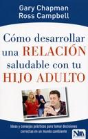 Cómo Desarrollar una Relación Saludable con tu Hijo Adulto