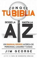 Conoce tu Biblia desde la A hasta la Z (Rustico) [Libro]