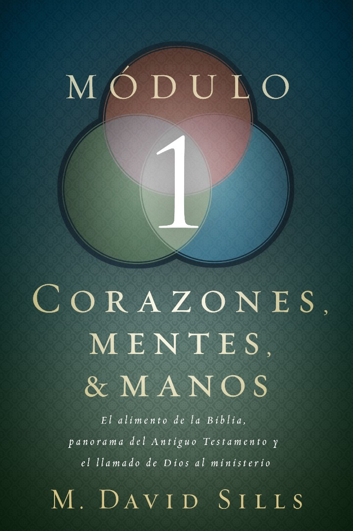 Módulo 1: Corazones, Mentes y Manos