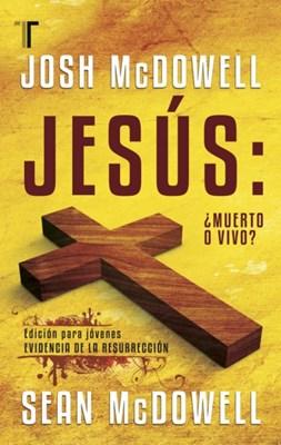 Jesús Muerto o Vivo?