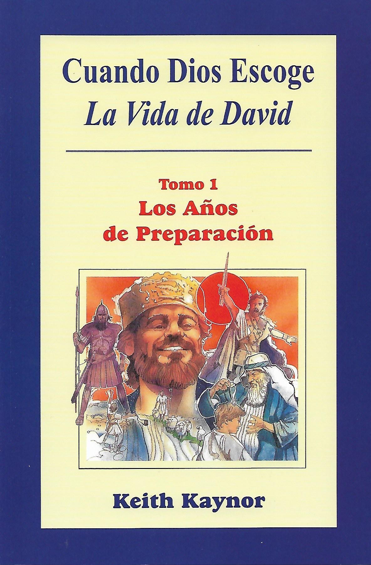 Cuando Dios escoge: La vida de David