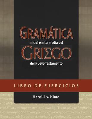 Gramática Inicial e Intermedia Del Griego Del Nuevo Testamento