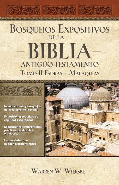 Bosquejos Expositivos de la Biblia: Antigüo Testamento