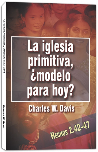 La Iglesia Primitiva, ¿Modelo Para Hoy?