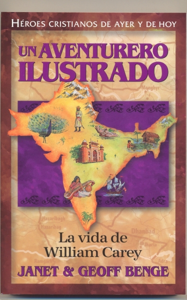 WILLIAM CAREY AVENTURERO ILUSTRADO HEROES CRISTIANOS