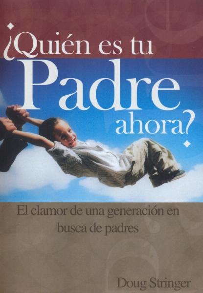 ¿Quién es tu Padre Ahora?