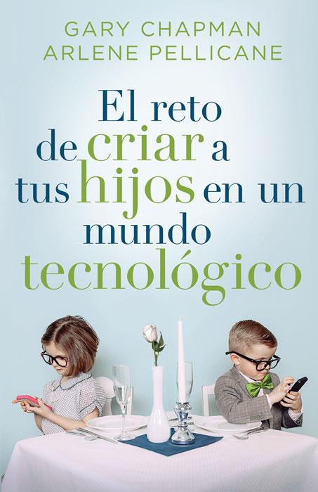 Reto de Criar Hijos en un Mundo Tecnológico