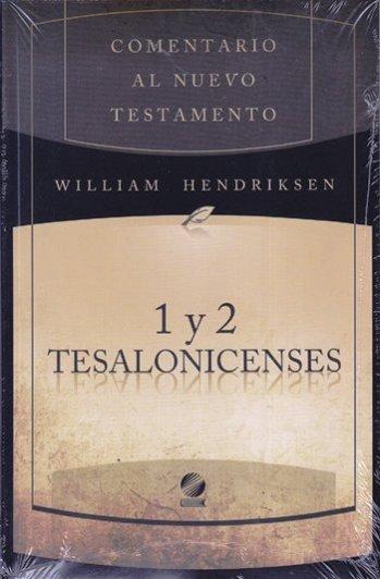 Comentario al Nuevo Testamento: 1 y 2 Tesalonicenses