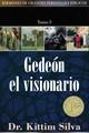 Gedeón: El Visionario - Tomo 3