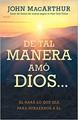 De Tal Manera Amó Dios..