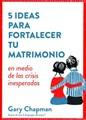5 ideas para fortalecer el matrimonio