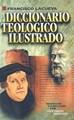 Diccionario Teologico Ilustrado