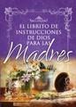 El Librito de Instrucciones de Dios para las Madres