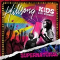 Hillsong Kids Supernatural