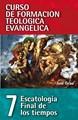 Escatologia Final De Los Tiempos - Tomo 7