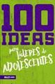100 Ideas para Líderes de Adolescentes